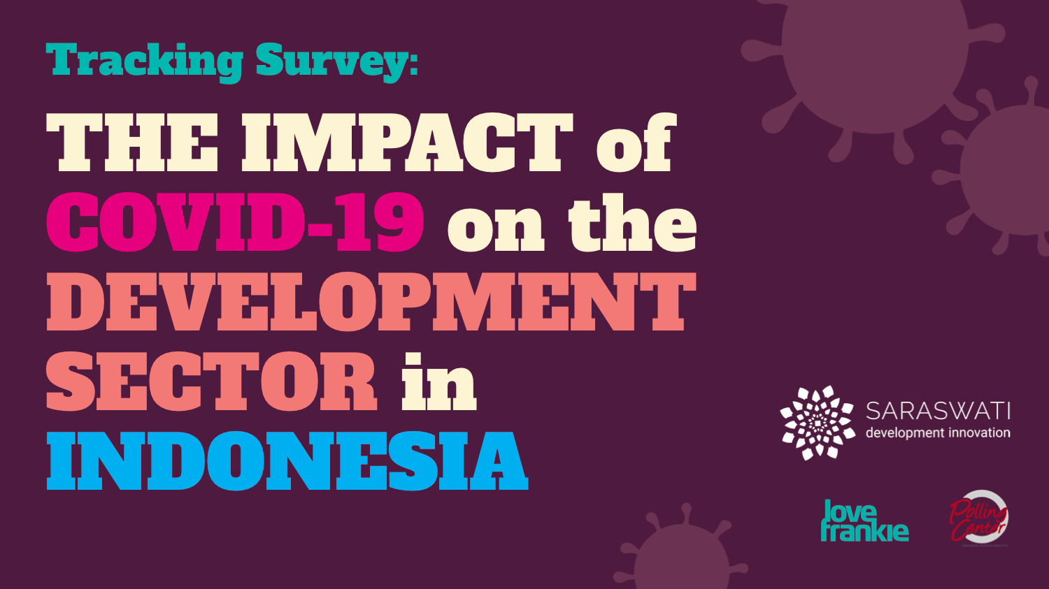 Tracking Survey: THE IMPACT of COVID-19 on the DEVELOPMENT SECTOR in INDONESIA